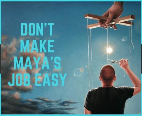 """Don't Make Maya's Job Easy for Her"" (4 min...."